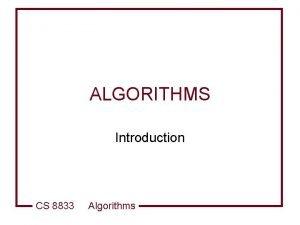 ALGORITHMS Introduction CS 8833 Algorithms Definition Algorithm Any