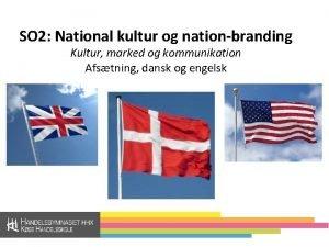 SO 2 National kultur og nationbranding Kultur marked