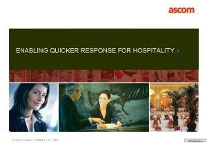 ENABLING QUICKER RESPONSE FOR HOSPITALITY Presentation Hospitality PL000019