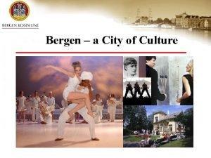 Bergen a City of Culture Bergen a Capital
