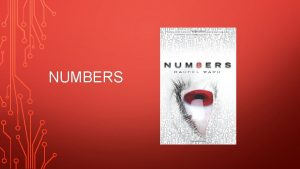 NUMBERS Numbers by Rachel Ward takes place in