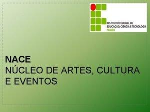 NACE NCLEO DE ARTES CULTURA E EVENTOS Coral