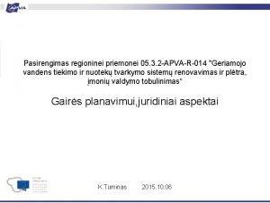 Pasirengimas regioninei priemonei 05 3 2 APVAR014 Geriamojo