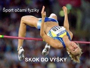 port oami fyziky SKOK DO VKY OBSAH Skok