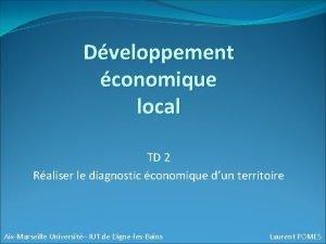 Dveloppement conomique local TD 2 Raliser le diagnostic