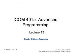 ICOM 4015 Advanced Programming Lecture 13 Chapter Thirteen