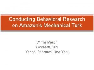 Conducting Behavioral Research on Amazons Mechanical Turk Winter
