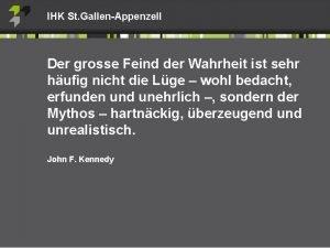 IHK St GallenAppenzell Der grosse Feind der Wahrheit