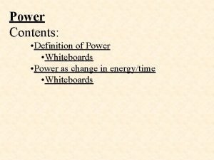 Power Contents Definition of Power Whiteboards Power as