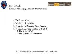Kristf Nyri Towards a Theory of CommonSense Realism