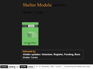Shelter Module review Shelter Centre followed by Shelter