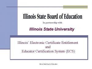 In partnership with Illinois State University Illinois Electronic