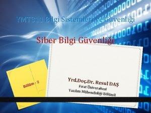 YMT 311 Bilgi Sistemleri ve Gvenlii Siber Bilgi