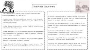 The Place Value Park Follow the directions below