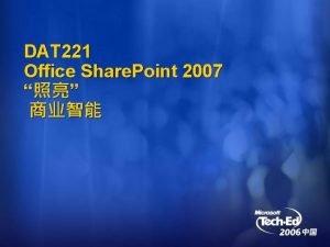 DAT 221 Office Share Point 2007 Microsoft BI