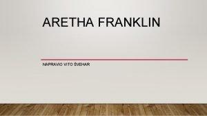 ARETHA FRANKLIN NAPRAVIO VITO VEHAR MALO POVIJESTI O