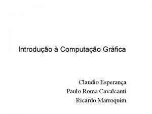 Introduo Computao Grfica Claudio Esperana Paulo Roma Cavalcanti