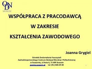 WSPPRACA Z PRACODAWC W ZAKRESIE KSZTACENIA ZAWODOWEGO Joanna