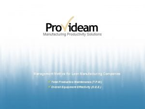 Manufacturing Productivity Solutions Management Metrics for Lean Manufacturing