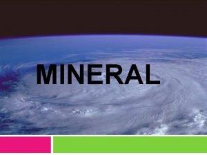 MINERAL MINERAL Apa itu mineral Fungsi mineral bagi