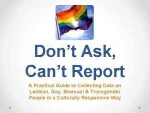 Dont Ask Cant Report A Practical Guide to