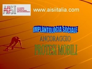www aisiitalia com Linstabilit delle protesi mobili comporta