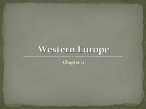 Western Europe Chapter 11 The countries of Western