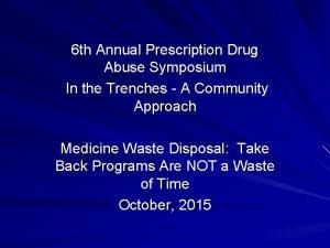6 th Annual Prescription Drug Abuse Symposium In