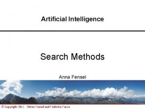 Artificial Intelligence Search Methods Anna Fensel Copyright 2011