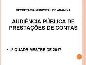 SECRETARIA MUNICIPAL DE ARAMINA AUDINCIA PBLICA DE PRESTAES