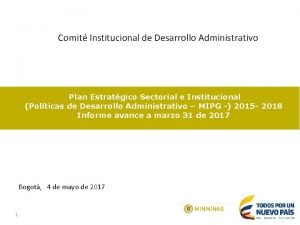 Comit Institucional de Desarrollo Administrativo Plan Estratgico Sectorial