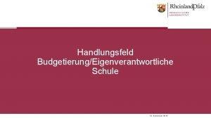 Handlungsfeld BudgetierungEigenverantwortliche Schule 19 September 2018 Selbststndige berufsbildende