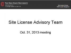 Site License Advisory Team Oct 31 2013 meeting