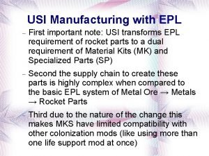 USI Manufacturing with EPL First important note USI