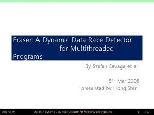 Eraser A Dynamic Data Race Detector for Multithreaded