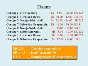 bungen Gruppe 2 Henrike Berg Gruppe 1 Hermann