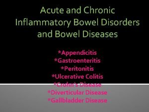 Acute and Chronic Inflammatory Bowel Disorders and Bowel