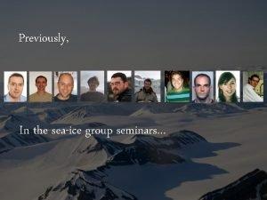 Previously In the seaice group seminars November 17