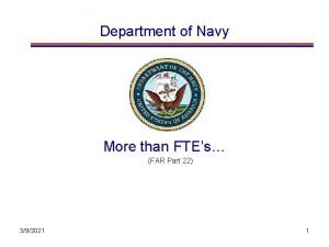 Department of Navy More than FTEs FAR Part