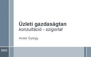 zleti gazdasgtan konzultci szigorlat Andor Gyrgy BME BME