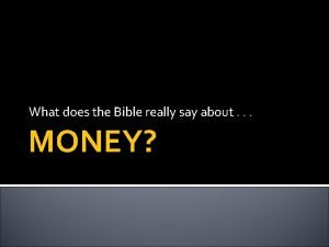 What does the Bible really say about MONEY
