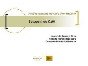 Processamento do Caf com Higiene Secagem do Caf