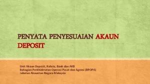 PENYATA PENYESUAIAN AKAUN DEPOSIT Unit Akaun Deposit Rahsia