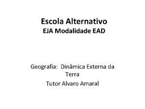 Escola Alternativo EJA Modalidade EAD Geografia Dinmica Externa