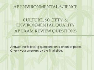 AP ENVIRONMENTAL SCIENCE CULTURE SOCIETY ENVIRONMENTAL QUALITY AP