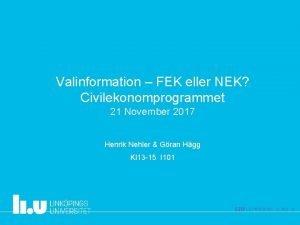 Valinformation FEK eller NEK Civilekonomprogrammet 21 November 2017