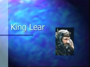 King Lear Historical background n Lear is a