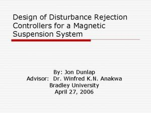 Design of Disturbance Rejection Controllers for a Magnetic