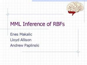MML Inference of RBFs Enes Makalic Lloyd Allison