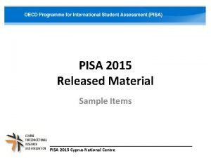 PISA 2015 Released Material Sample Items PISA 2015